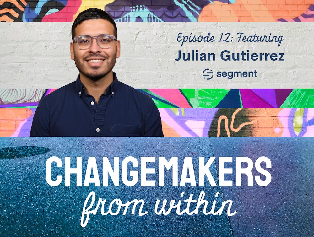 changemakers- julian gutierrez updated