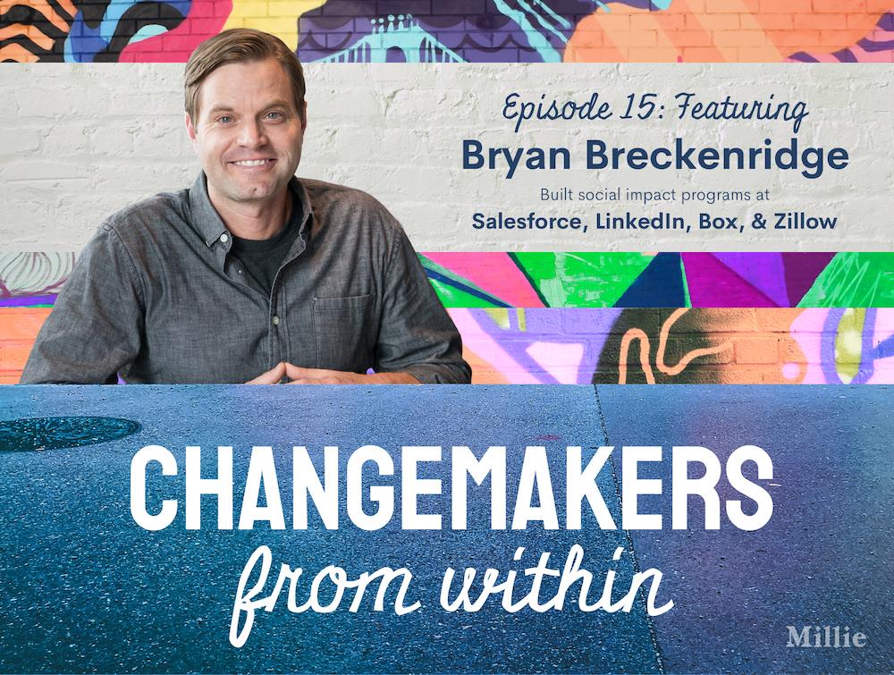 changemakers-bryan-breckenridge-podcast
