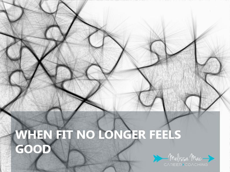 When career fit no longer feels good