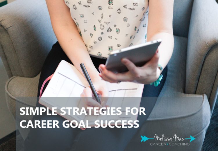 Simple Strategies for Career Goal Success