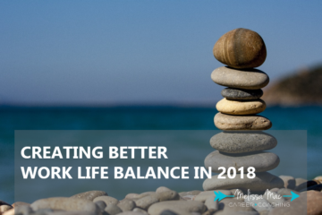 Creating better work life balance in 2018