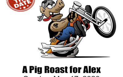 Save the Date! A Pig Roast for Alex Annual BBQ & Fundraiser
