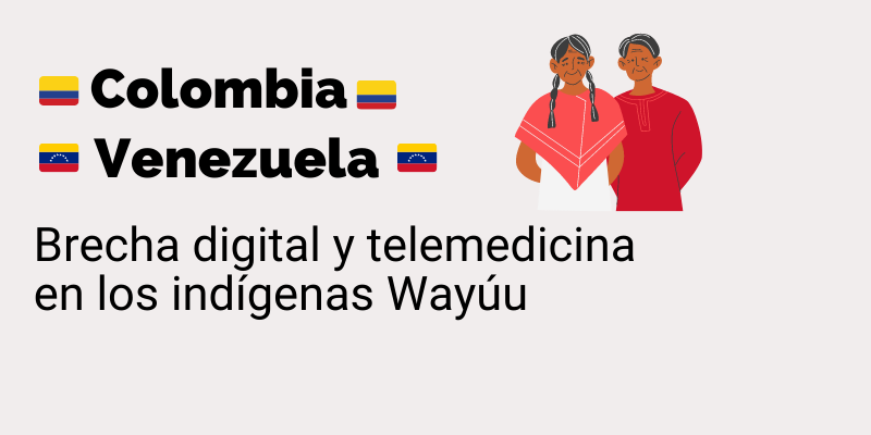 Brecha digital y telemedicina en los indígenas Wayúu de Colombia y Venezuela