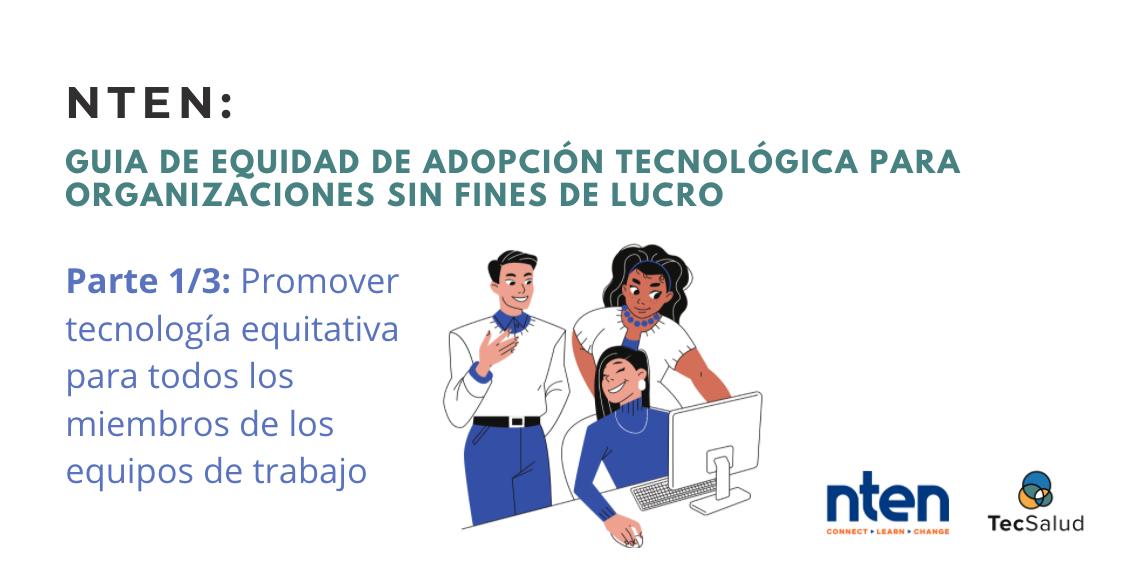 Promover tecnología equitativa para todos los miembros de los equipos de trabajo