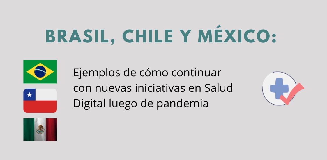 Chile, México y Brasil continúan con nuevas iniciativas en Salud Digital luego de pandemia