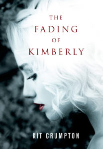 The Fading of Kimberly by Kit Crumpton Book Cover