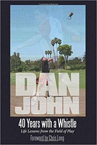 40 Years With A Whistle by Dan John