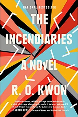 The Incendiaries: A Novel by R.O. Kwon