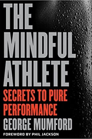 The Mindful Athlete by J.D. Jackson