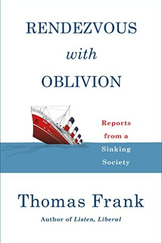 Rendezvous With Oblivion by Thomas Frank