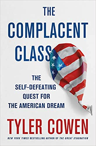 The Complacent Class by Tyler Cowan