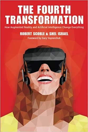 The Fourth Transformation by Shel Israel & Robert Scoble