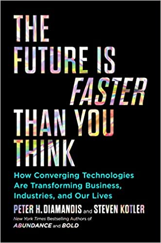 The Future Is Faster Than You Think by Peter Diamandis and Steven Kotler