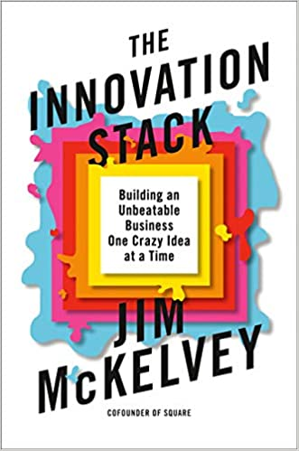 The Innovation Stack by Jim McKelvey