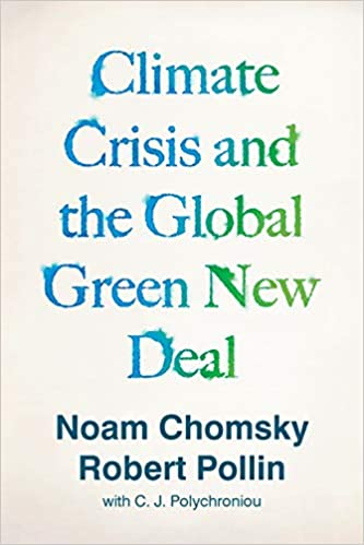 Climate Crisis and the Global Green New Deal by Noam Chomsky & Robert Pollin