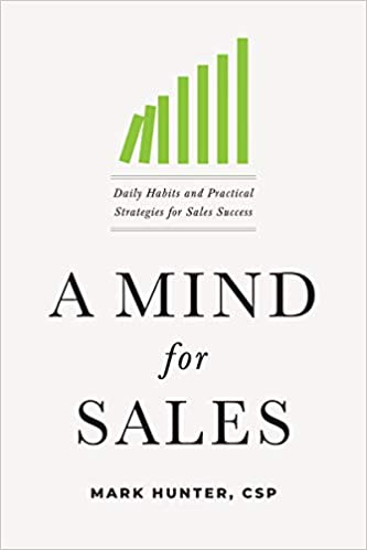 A Mind For for Sales by Mark Hunter CSP