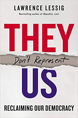 They Don't Represent Us by Lawrence Lessig