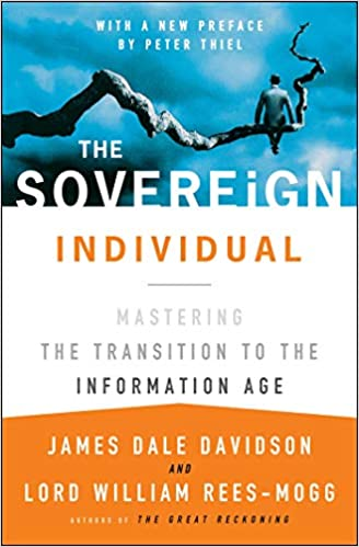 The Sovereign Individual by James Dale Davidson and Lord William Rees-Mogg