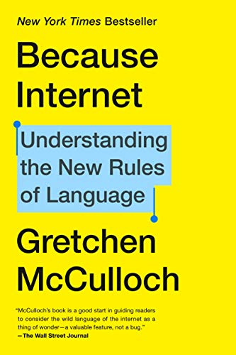 Because Internet by Gretchen McCulloch
