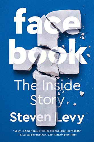 Facebook: The Untold Story by Steven Levy
