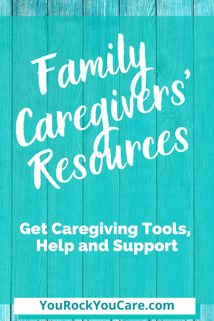 Family Caregivers' Resources: Get Caregiving Tools, Help and Support