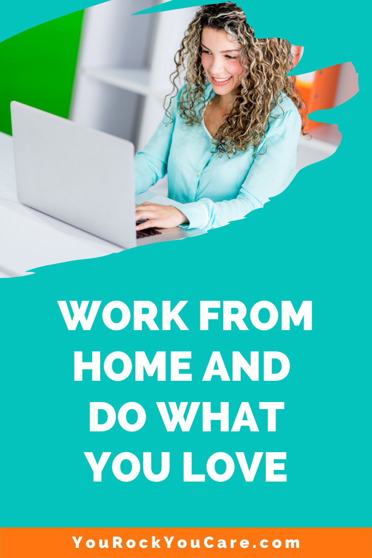 You Can Make a Living From Home and Do What You Love