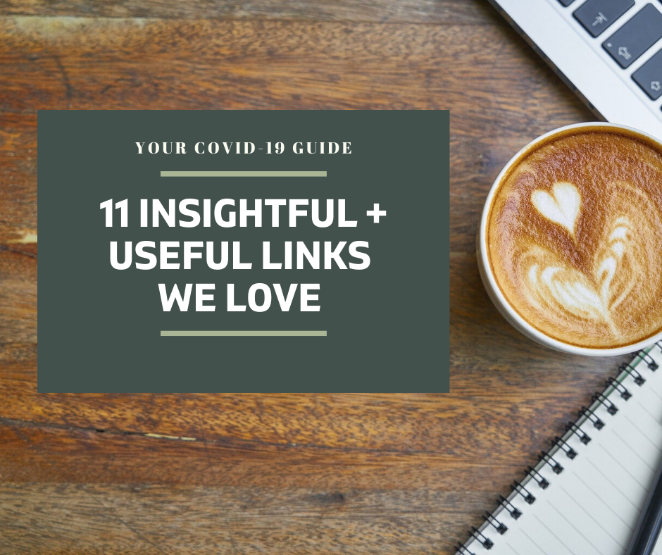 11 Insightful + Helpful Links for your Business During COVID-19