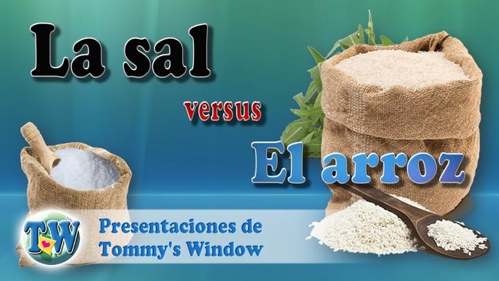 La sal vs el arroz