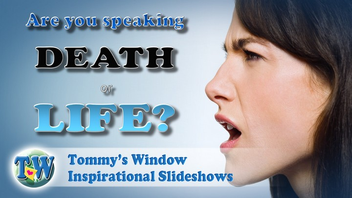Are You Speaking Death Or Life?