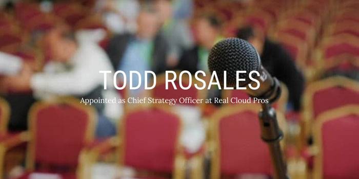 Real Cloud Pros Appoints Todd Rosales As Chief Strategy Officer To Accelerate Growth In The Cannabis Industry