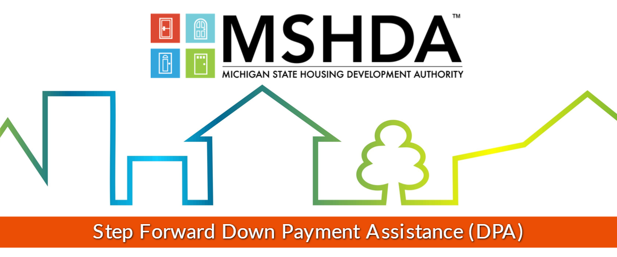MSHDA Step Forward Down Payment Assistance