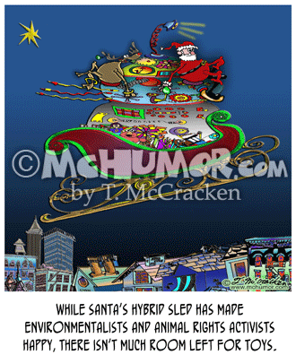 "Christmas Cartoon 8317: ""While Santa's Hybrid Sled has made environmentalists and animal rights activists happy, there isn't much room left for toys."" Santa and Rudolph sit atop a humongous bizarre gizmo in a sled."