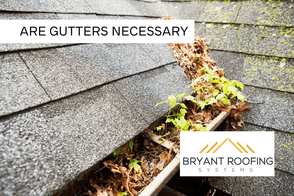 GUTTERS ARE NECESSARY
