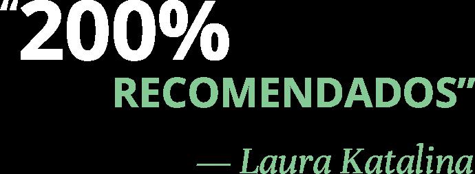 200% recomendados - Laura Katalina