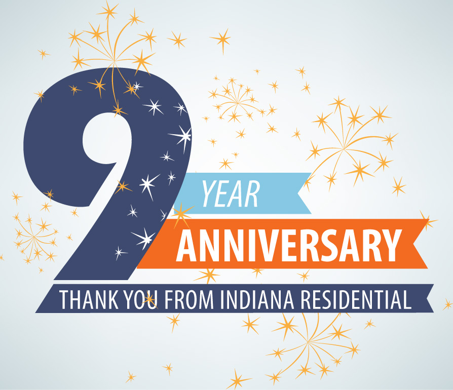 Indiana Residential 9 year anniversary