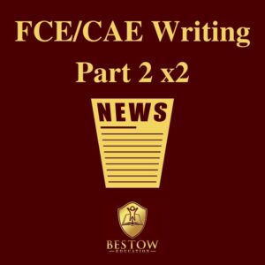 FCE CAE Writing Part 2 Bestow Education