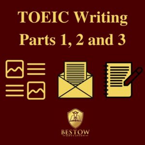 TOEIC Writing Part 1 2 3 Bestow Education