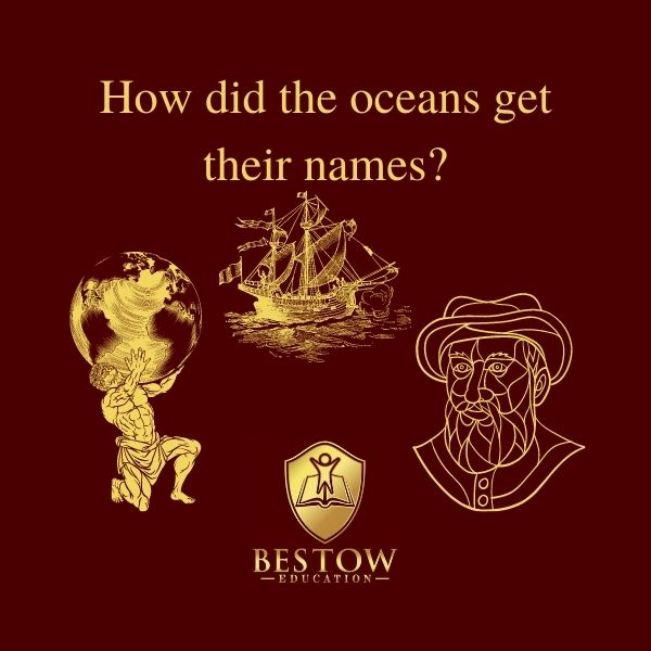 How did the oceans get their names Bestow Education