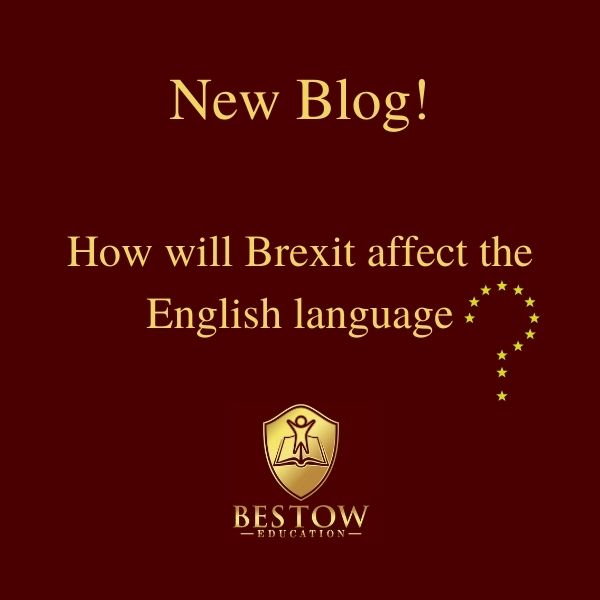 How Will Brexit affect the English language Bestow Education