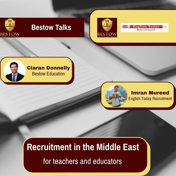 Ciaran Donnelly Bestow Education Imran Mureed How to Get a Teaching Job in the Middle East