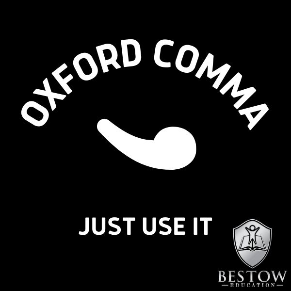 Oxford Comma Just Use It Bestow Education