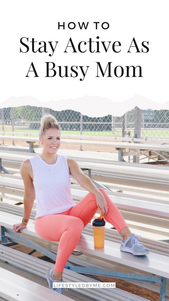 Stay active as a busy mom blog post by lifestyled by me