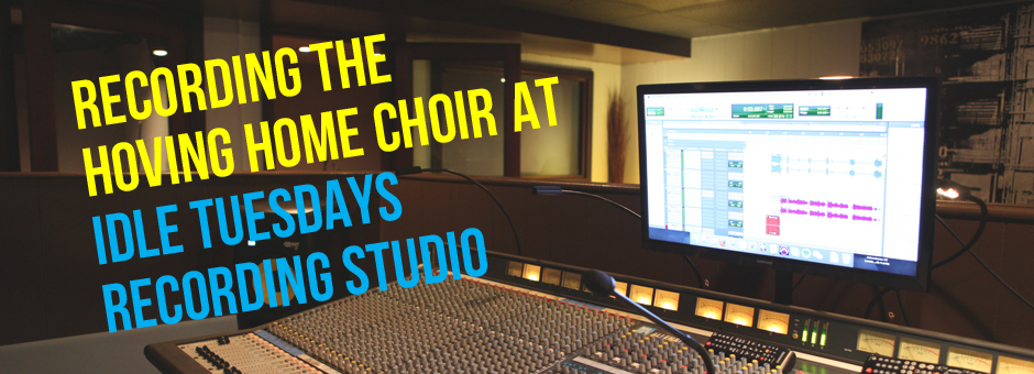 Photo of Recording the Hoving Home Choir at Idle Tuesdays Recording Studio