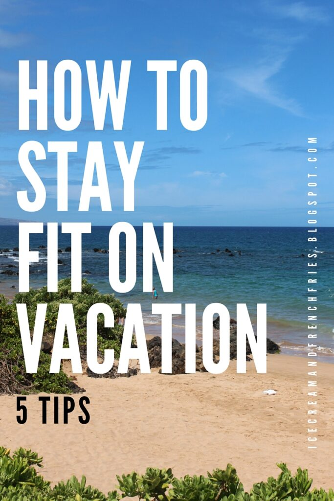 HOW TO STAY FIT ON VACATION
