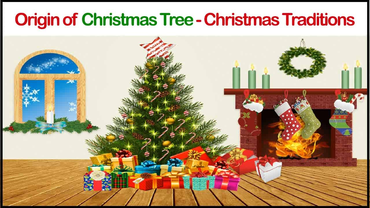 CHRISTMAS Traditions – history of CHRISTMAS Tree, Gifts, Stocking