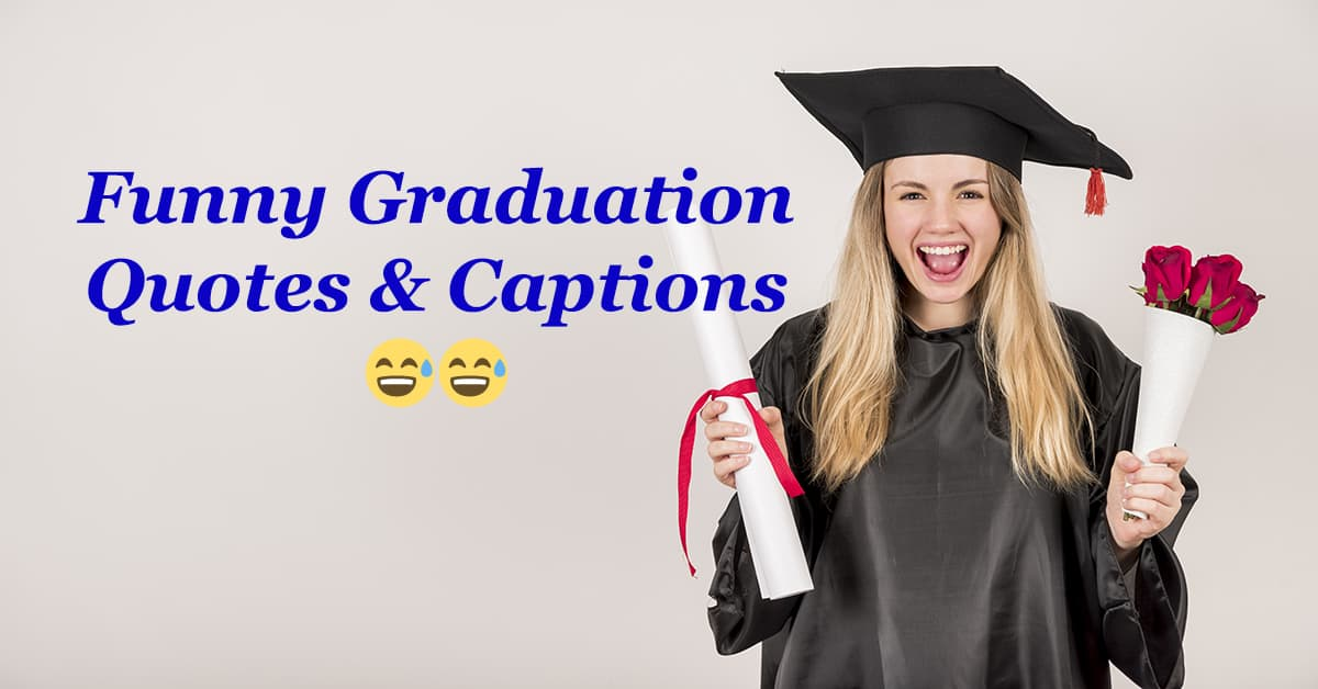 21 Short and Funny Graduation Quotes and Instagram Captions