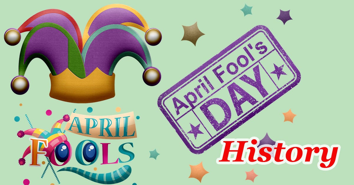 Origin and History of April Fools' Day – Who created April Fools' Day