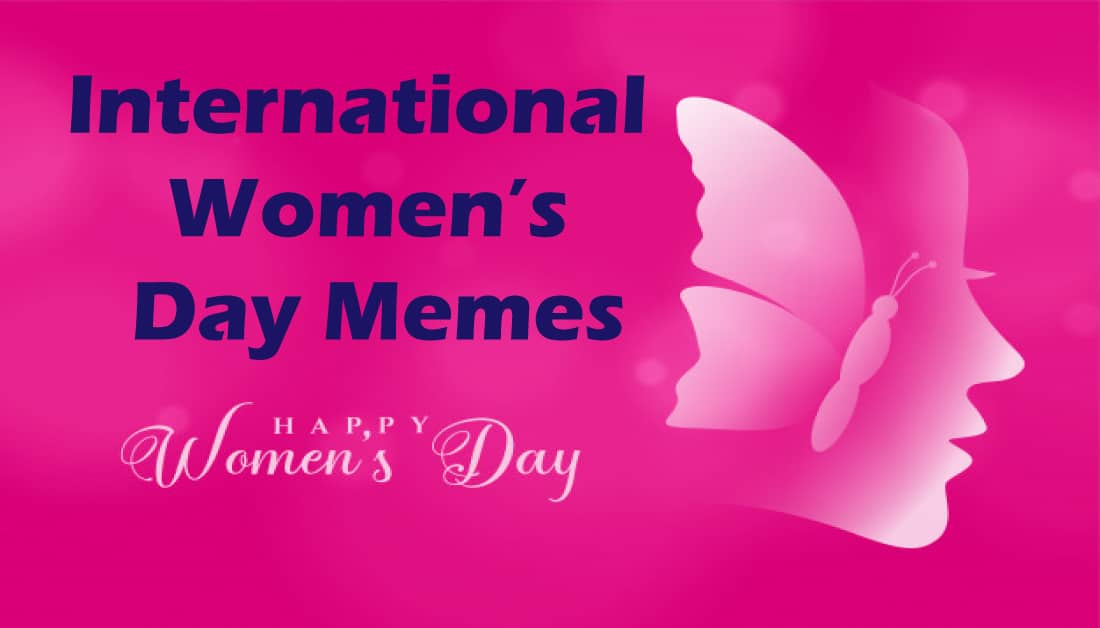 International Women's Day Memes and Funny Quotes you would like to share