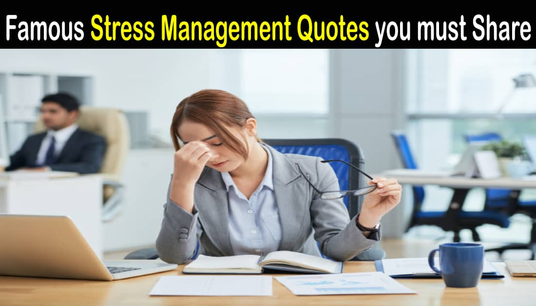 Best Stress management quotes that will help you to Relief Stress