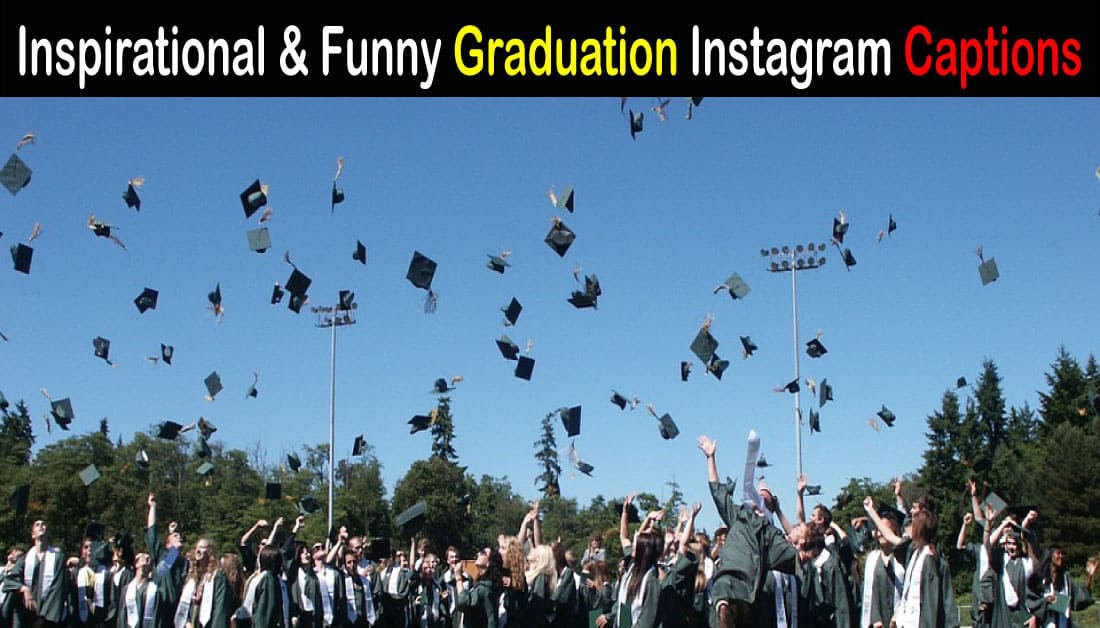 Best Graduation Instagram Captions for your Pics and Videos